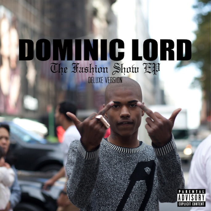 Harlem rapper Dominic Lord shares deluxe version of Fashion Show EP