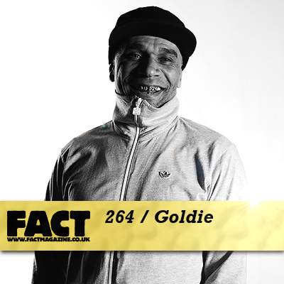 FACT mix 264: Goldie
