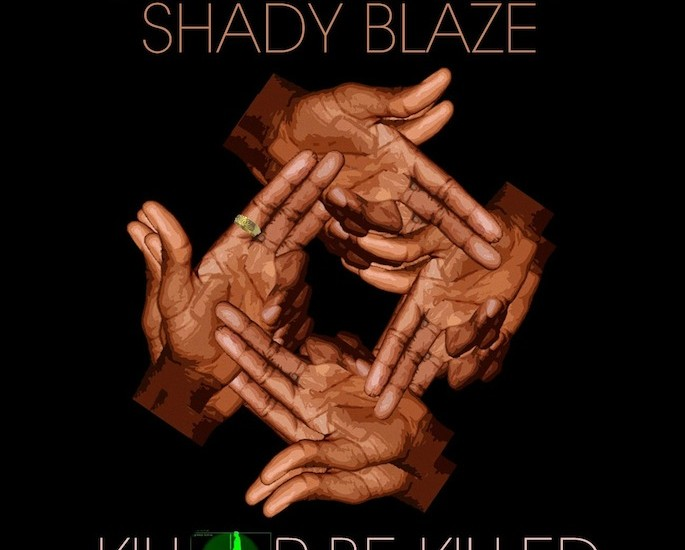 Deniro Farrar and Shady Blaze share the bleak Kill Or Be Killed mixtape
