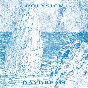 polysick-daydream-3.28.2013