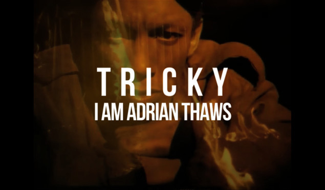 I Am Adrian Thaws - Tricky documentary