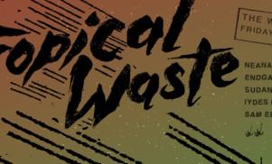 Tropical Waste turns one with Neana b2b Moleskin, Sudanim b2b Kid Antoine and more