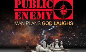 Stream Public Enemy's new album Man Plans God Laughs