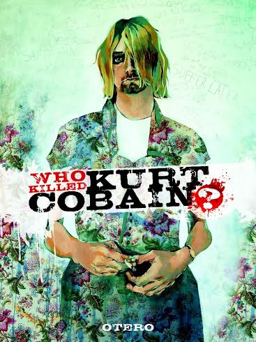 Biographical graphic novel <i>Who Killed Kurt Cobain?</i> is coming this year