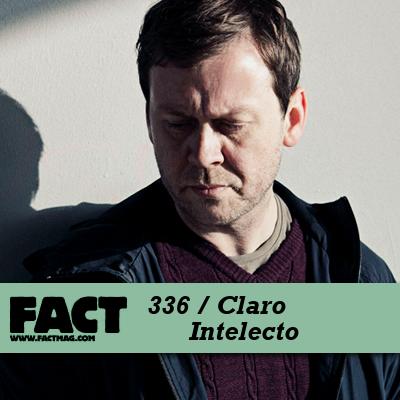 FACT mix 336 - Claro Intelecto