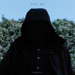 Groundislava - Feel Me review