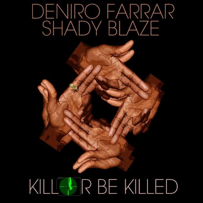 Deniro Farrar and Shady Blaze share the bleak <em>Kill Or Be Killed</em> mixtape