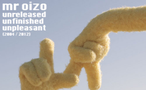 Mr. Oizo opens up his archives on free compilation Unreleased Unfinished Unpleasant