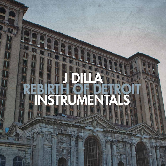 Instrumentals from J Dilla's Rebirth of Detroit due out on vinyl
