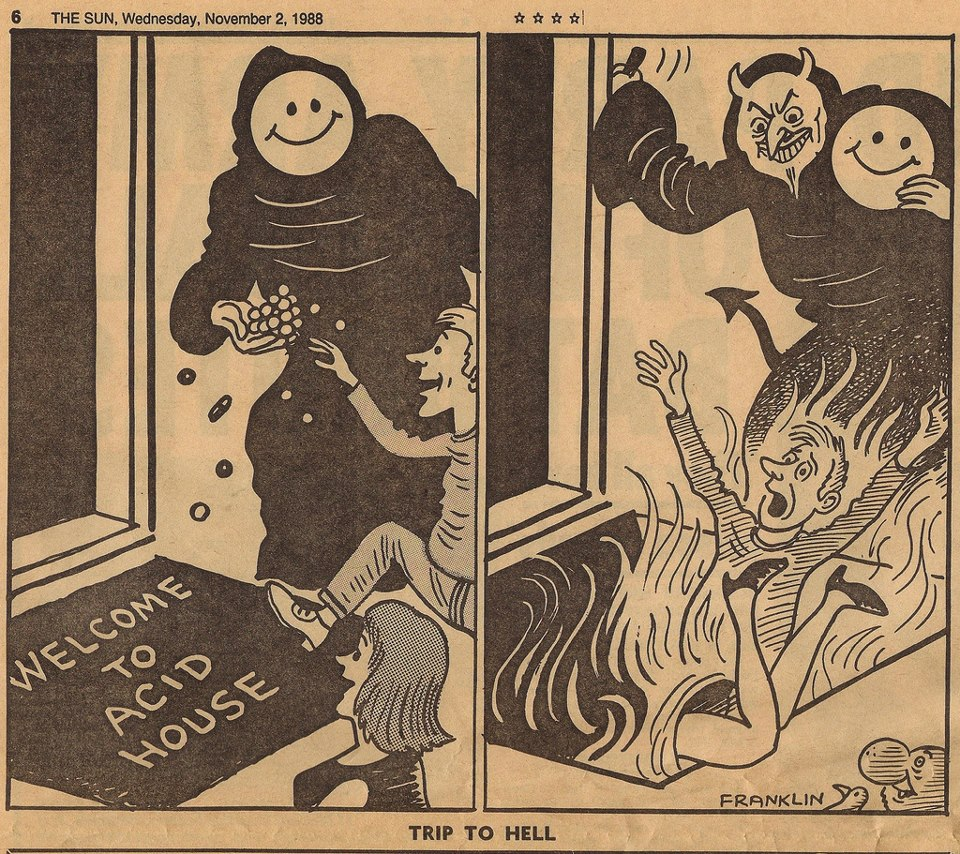Check out a hilarious anti-acid house cartoon, published in <I>The Sun</i>, 1988