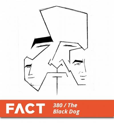 FACT mix 380: The Black Dog