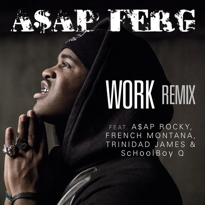 A$AP Rocky, ScHoolboy Q, French Montana and Trinidad James jump on A$AP Ferg's 'Work'