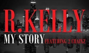 R. Kelly drops new Black Panties single 'My Story', featuring 2 Chainz