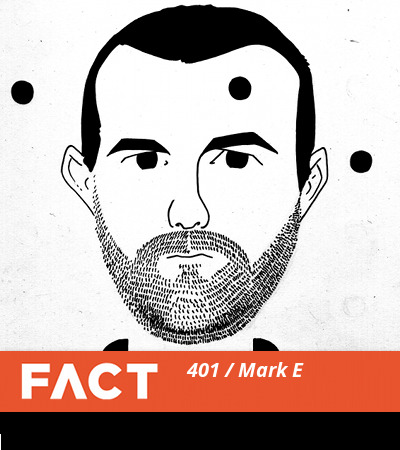 FACT mix 401: Mark E