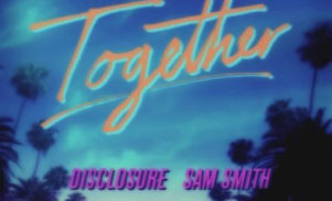 Stream Disclosure's collaboration with Sam Smith, Nile Rodgers and Jimmy Napes, 'Together'