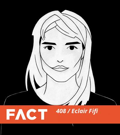 FACT mix 408 -- Eclair Fifi -