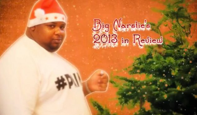 Big Narstie's 2013 in Review