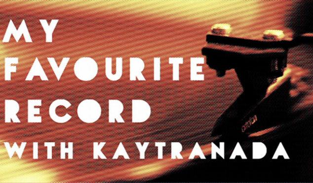 My Favourite Record: Kaytranada
