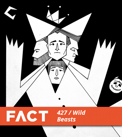 FACT mix 427: Wild Beasts