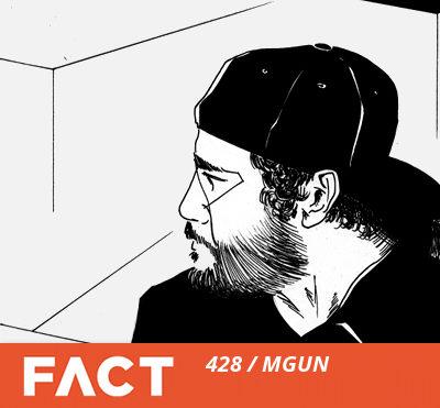 FACT mix 428: MGUN