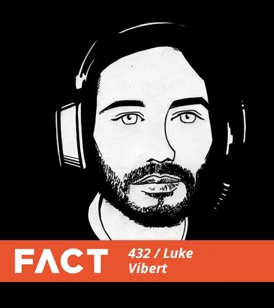 FACT mix 432: Luke Vibert