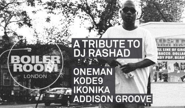 Boiler Room to host DJ Rashad tribute tonight with Kode9, Ikonika and more