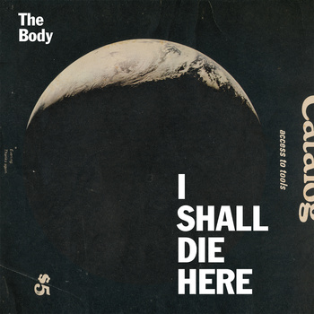 The Body - I Shall Die Here - FACT review