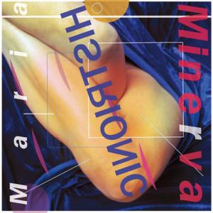 Maria Minerva: Histrionic review
