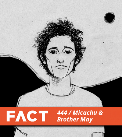 FACT mix Micachu and Brother MAy