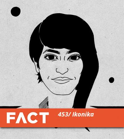 FACT mix 453: Ikonika