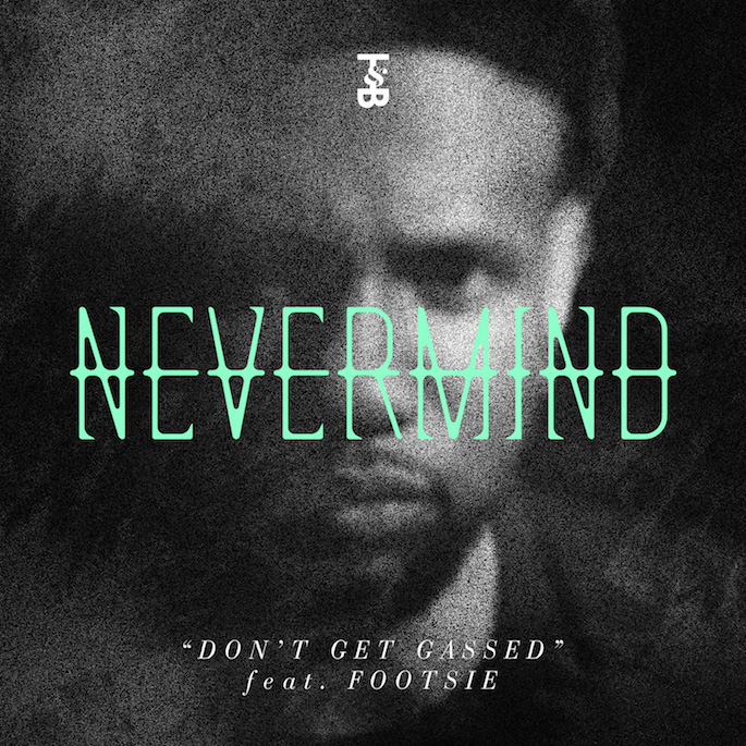 Footsie teams with Trouble & Bass duo Nevermind for war-ready 'Don't Get Gassed'; download it now
