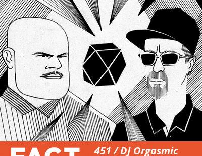 FACT mix 451: DJ Orgasmic & Teki Latex