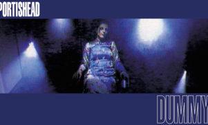 Portishead to reissue Dummy on vinyl