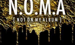 N.O.M.A. (Not On My Album)