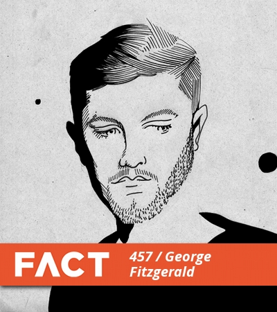FACT mix 457: George Fitzgerald