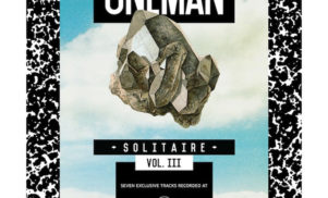 Download and stream Oneman's Solitaire Vol. 3 featuring Ryan Hemsworth, Todd Edwards, Mumdance and more