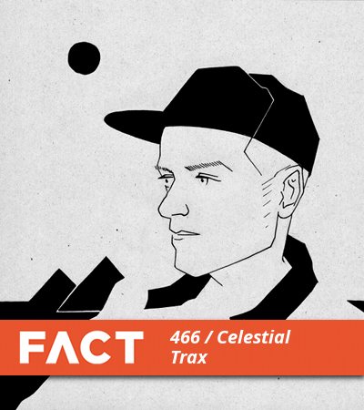 FACT mix 466: Celestial Trax