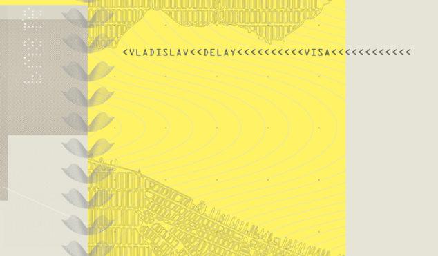 Stream Vladislav Delay's beatless Visa in full