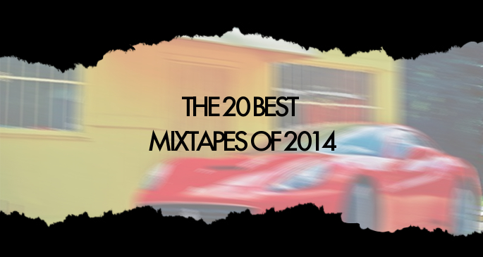The 20 best mixtapes of 2014