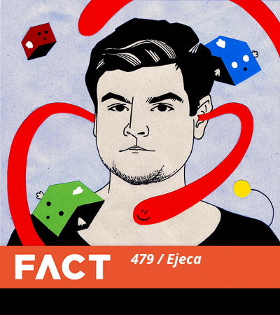 FACT mix 479: Ejeca