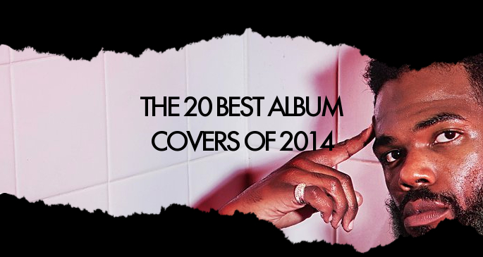 The 20 Best Album Covers Of 2014 Fact Magazine Music