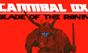 Cannibal Ox continue to tease Blade of the Ronin with Black Milk-produced posse cut
