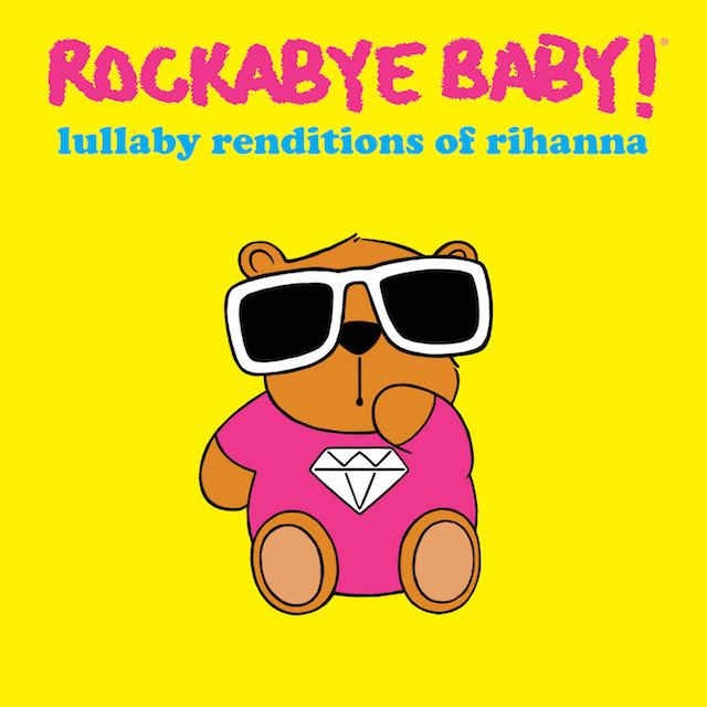 Rockabye-Baby-lullaby-renditions-of-Rihanna