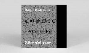 John and Alice Coltrane's Cosmic Music reissued on vinyl