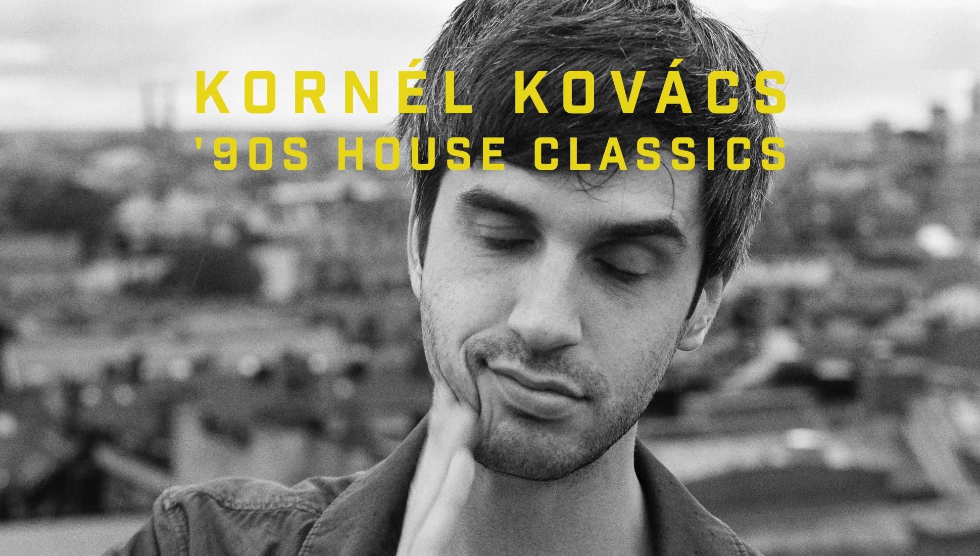 Kornél Kovács' 10 favorite '90s house classics