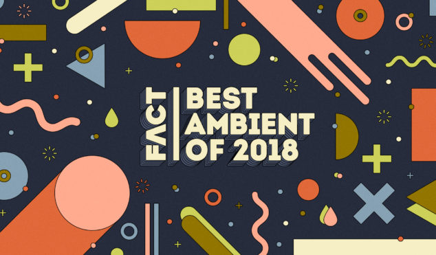 The best ambient of 2018